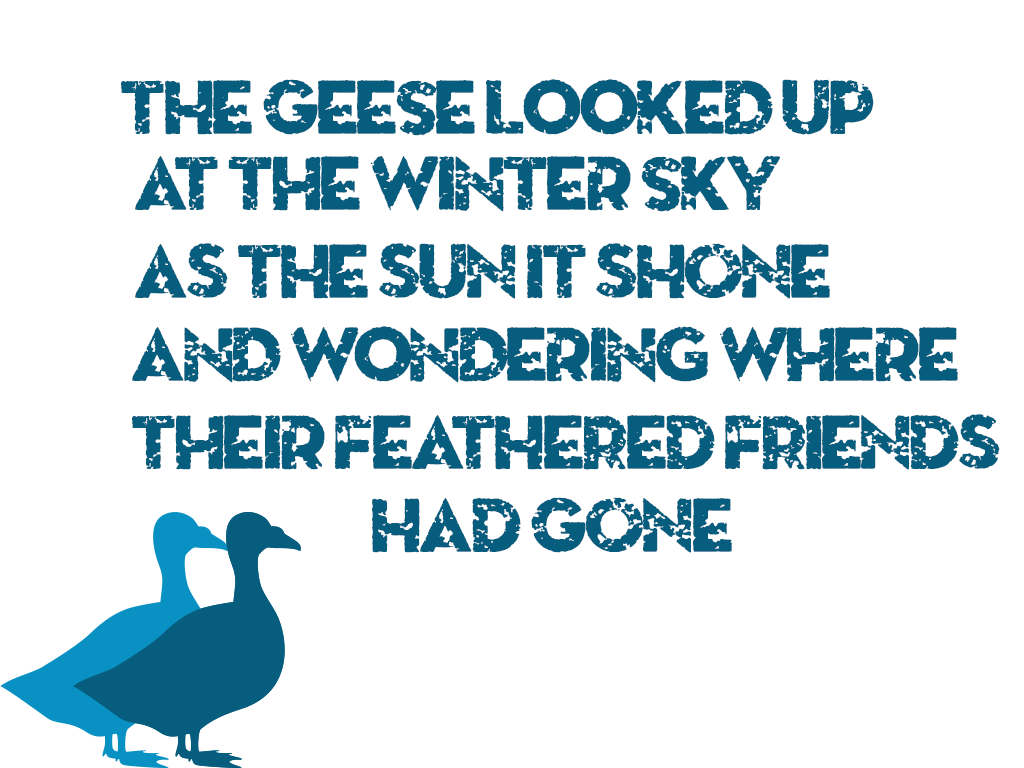 Word Art Poetry by Inky.  The Geese looked up at the winter sky, as the sun it shone, and wondering where their feathered friends, had gone